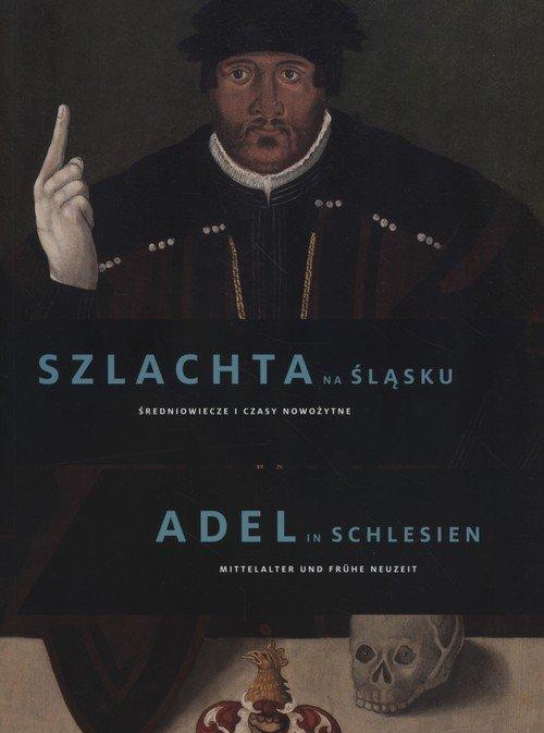 Szlachta na Śląsku. Średniowiecze i czasy nowożytne
