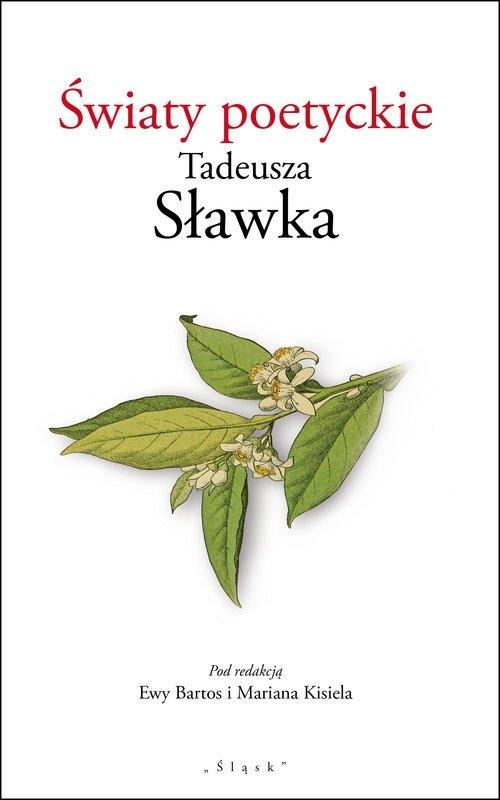 Światy poetyckie Tadeusza Sławka
