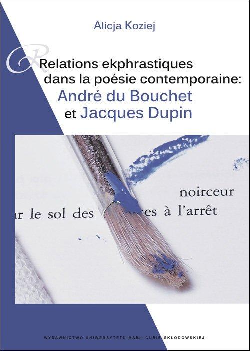 Relations ekphrastiques dans la poesie contemporaine: Relations ekphrastiques Andre du Bouchet et Jacques Dupin