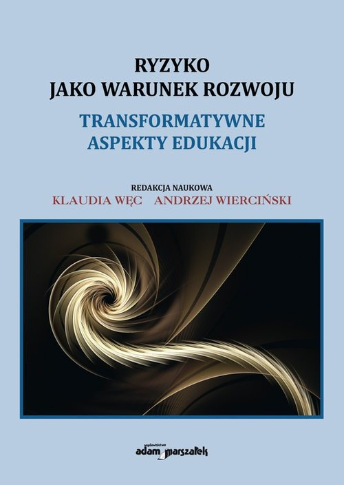 Ryzyko jako warunek rozwoju Transformatywne aspekty edukacji