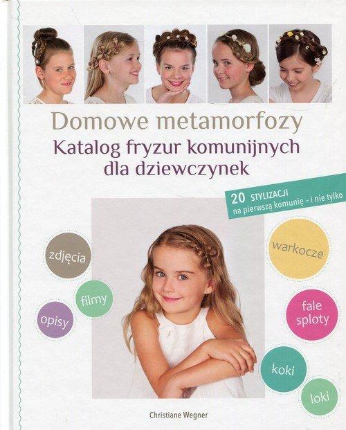Domowe metamorfozy Katalog fryzur komunijnych dla dziewczynek