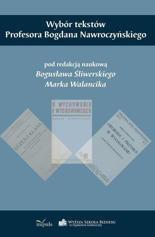 Wybór tekstów Profesora Bogdana Nawroczyńskiego