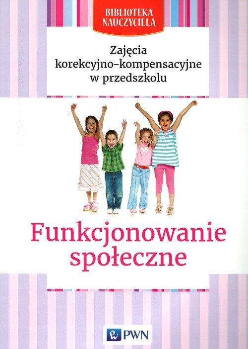 Zajęcia korekcyjno-kompensacyjne w przedszkolu Funkcjonowanie społeczne