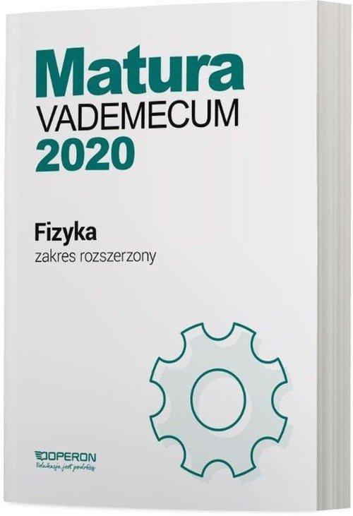 Fizyka Matura 2020 Vademecum Zakres rozszerzony
