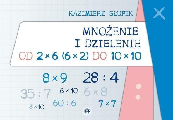 Mnożenie i dzielenie od 2x6 (6x2) do 10x10