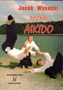 Poznaj Aikido - Jacek Wysocki