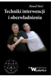 Techniki interwencji i obezwładniania Paweł Nerć
