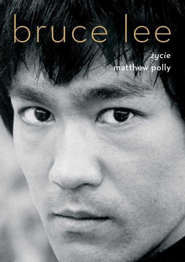 Bruce Lee. Życie Matthew Polly