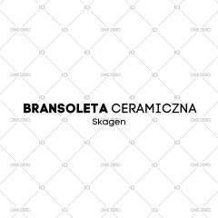 bransoleta ceramiczna Skagen