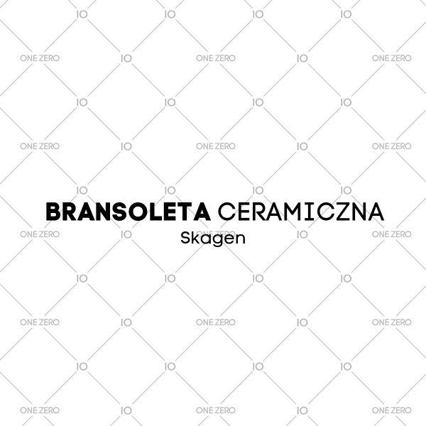 bransoleta ceramiczna Skagen • ONE ZERO • Modne zegarki i biżuteria • Autoryzowany sklep