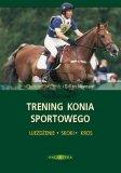 Książka TRENING KONIA SPORTOWEGO - CH. Bartle, G. Newsum