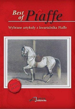 Best of Piaffe. Wybrane artykuły z kwartalnika Piaffe.