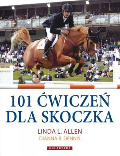 101 ćwiczeń dla skoczka - Allen Linda L., Dennis Dianna R.