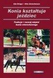 Konia kształtuje Jeździec. Funkcje i Rozwój mięśni konia wierzchowego