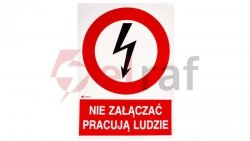 Tabliczka ostrzegawcza /NIE ZAŁĄCZAĆ PRACUJA LUDZIE 148X210/ 2EZA/Q4/F