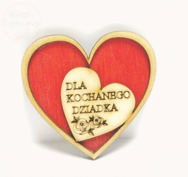 Serce drewniane z magnesem Dla Kochanego Dziadla