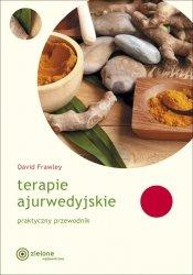Terapie ajurwedyjskie. Praktyczny przewodnik, David Frawley