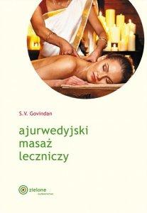 Ajurwedyjski masaż leczniczy S.V. Govindan (nowa edycja 2015)