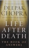 Deepak Chopra • Life after death. The book of answers