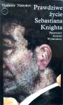 Vladimir Nabokov • Prawdziwe życie Sebastiana Knighta