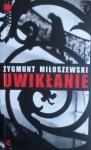Zygmunt Miłoszewski • Uwikłanie