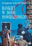 Zygmunt Kałużyński • Bankiet w domu powieszonego