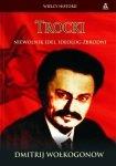 Dmitrij Wołkogonow • Trocki. Niewolnik idei, ideolog zbrodni