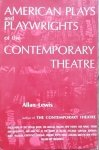 Allan Lewis • American Plays and Playwritings of the Contemporary Theatre [Eugene O'Neill, Arthur Miller]