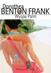 Dorothea Benton Frank • Wyspa Palm