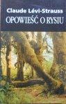 Claude Levi-Strauss • Opowieść o Rysiu