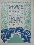 Stanisław Czasz • Czarne pióra. Wiersze z pola [1918]