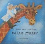 Ryszard Marek Groński • Katar Żyrafy [Maria Uszacka] [Poczytaj mi mamo]