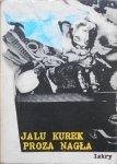 Jalu Kurek • Proza nagła [dedykacja autora]