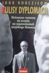 Igor Korcziłow • Kulisy dyplomacji. Historyczne rozmowy na szczycie we wspomnieniach rosyjskiego tłumacza