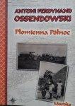 Antoni Ferdynand Ossendowski • Płomienna Północ. Podróż po Afryce Północnej. Maroko