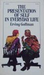 Erving Goffman • The Presentation of Self in Everyday Life