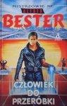 Alfred Bester • Człowiek do przeróbki