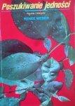 Renee Weber • Poszukiwanie jedności. Nauka i mistyka [Rupert Sheldrake, Dalajlama, Stephen Hawking, Krishnamurti]