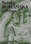 Zygmunt Świechowski • Sztuka romańska w Polsce