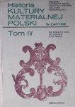Historia kultury materialnej Polski w zarysie • Tom IV od połowy XVII do końca XVIII wieku