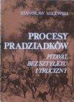 Stanisław Milewski • Procesy pradziadków. Pitaval bez sztyletu i trucizny