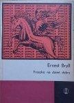 Ernest Bryll • Fraszka na dzień dobry [Zofia Darowska]