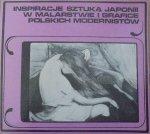 katalog wystawy • Inspiracje sztuką Japonii w malarstwie i grafice polskich modernistów [Japonia]