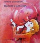 Wanda Chotomska • Różowy balonik [Maria Uszacka]