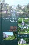 Andrzej Kozioł • Na krakowskich plantach. Historie, obyczaje, anegdoty