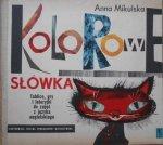 Anna Mikulska • Kolorowe słówka. Tablice, gry i loteryjki do zajęć z języka angielskiego. Helena Winogradow Matuszewska
