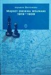 Henryk Batowski • Między dwiema wojnami 1919-1939. Zarys historii dyplomatycznej