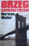 Norman Mailer • Brzeg barbarzyńców