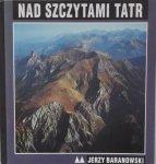 Jerzy Baranowski • Nad szczytami Tatr