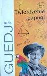 Denis Guedj • Twierdzenie papugi